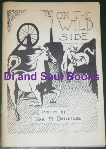 On the Wild Side - Poetry by Joan M. Batchelor